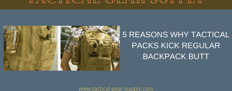 5 Reasons Why Tactical Packs Kick Regular Backpack Butt