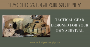 Tactical Gear Designed For Your Own Survival