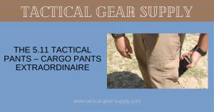 The 5.11 Tactical Pants - Cargo Pants Extraordinaire